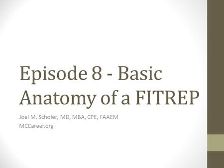 Episode 8 - Basic Anatomy of a FITREP