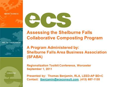 WHERE BUSINESS AND THE ENVIRONMENT CONVERGE Assessing the Shelburne Falls Collaborative Composting Program A Program Administered by: Shelburne Falls Area.