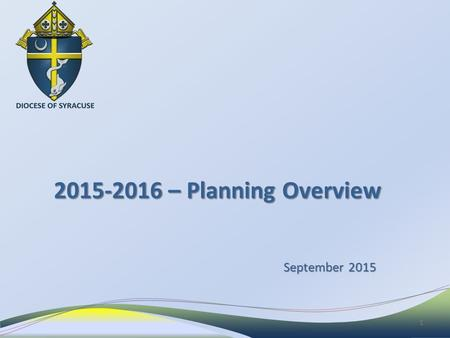 2015-2016 – Planning Overview September 2015 1. New Planning Committee established – 2013 New Planning Committee established – 2013 – 6 Pastors, 1 Finance.
