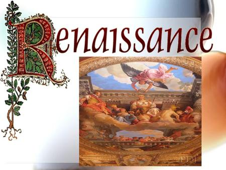 Renaissance Means REBIRTH Rebirth of art and learning Began in northern Italy.