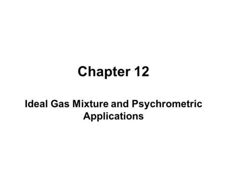 Ideal Gas Mixture and Psychrometric Applications