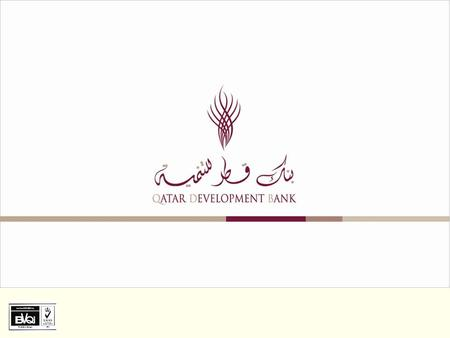 April 2008 Qatar Development Bank BACKGROUND Established as Qatar Industrial Development Bank (QIDB) in 1997, with a Capital (Authorized & Paid-up) of.