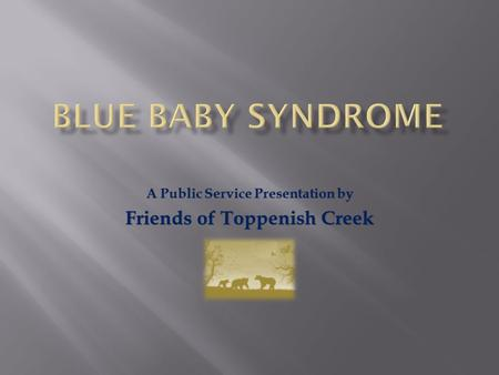A Public Service Presentation by Friends of Toppenish Creek.