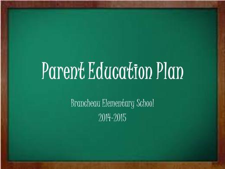 Parent Education Plan Brancheau Elementary School 2014-2015.