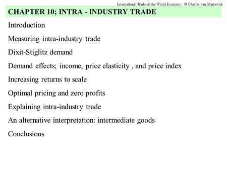 Introduction Measuring intra-industry trade Dixit-Stiglitz demand Demand effects; income, price elasticity, and price index Increasing returns to scale.