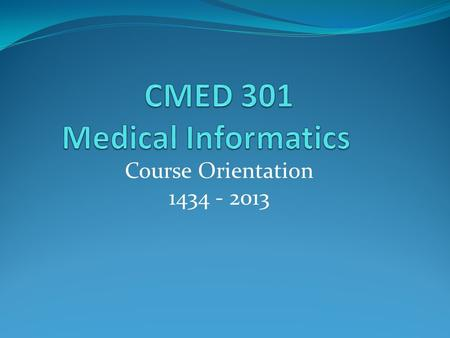 Course Orientation 1434 - 2013. Who are we? Dr. Amr Jamal Dr. Ahmed Albarrak