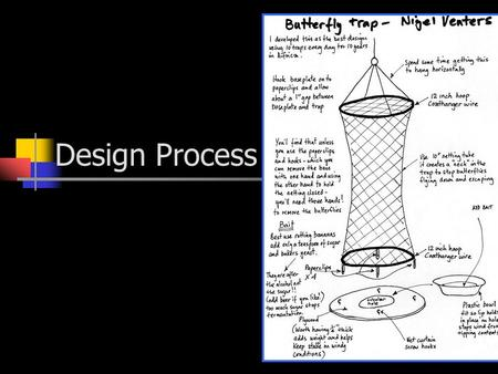 Design Process. THE PROBLEM The process of designing begins when there is a need. Wherever there are people there are problems needing solutions. In some.