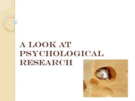 A look at psychological research. General principles The concern for precise measurement Operational definitions – definitions which specify the procedure.