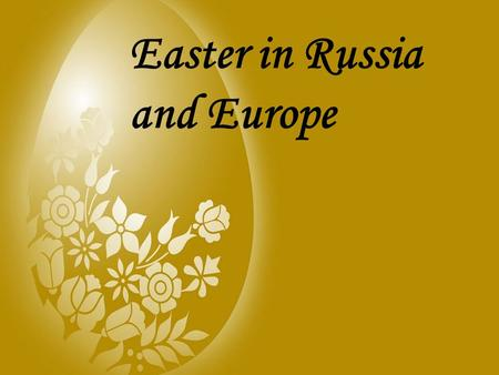 Easter in Russia  and Europe