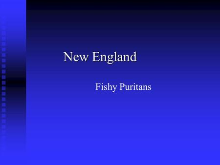 New England Fishy Puritans. New England Colonies (MR. CaN) Massachusetts, Rhode Island, Connecticut, New Hampshire.