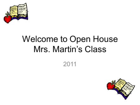 Welcome to Open House Mrs. Martin's Class 2011. Curriculum Reading - In fourth grade the students are reading to learn instead of learning to read. We.