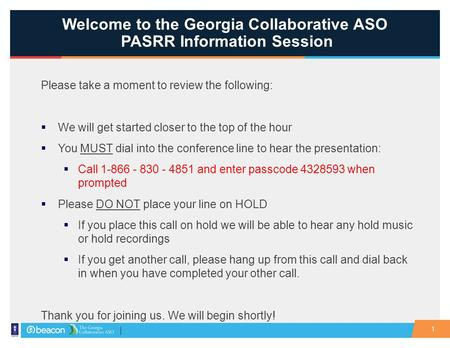 Welcome to the Georgia Collaborative ASO PASRR Information Session Please take a moment to review the following:  We will get started closer to the top.