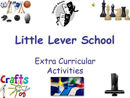 Little Lever School Extra Curricular Activities. Introduction We offer a wide variety of extra curricular activities here at Little Lever School! You.
