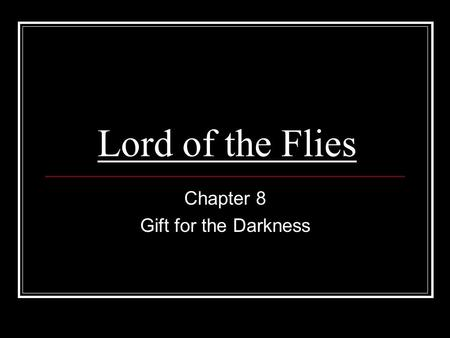Lord of the Flies Chapter 8 Gift for the Darkness.