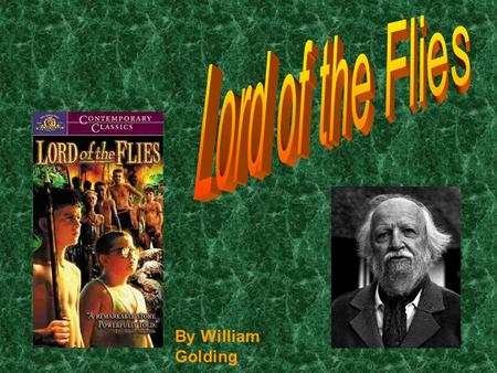 By William Golding. William Golding Author (1911– 1993) British novelist William Golding wrote the critically acclaimed classic Lord of the Flies, and.