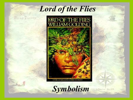 Lord of the Flies Symbolism. The Conch Shell Symbolizes law and order of the adult world Piggy tries to protect it Represents the authority the boys are.