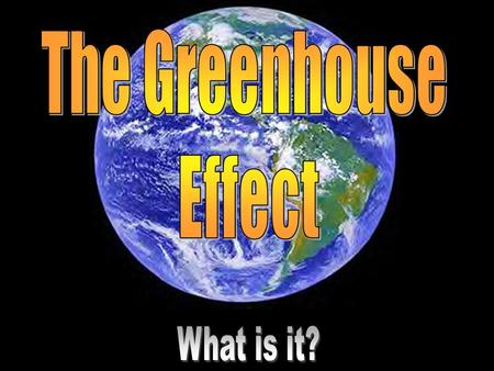 "What are greenhouse gases? Any gases that cause the ""greenhouse effect!"" Imagine… a car on a cool but sunny day…"