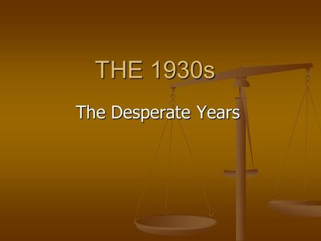 THE 1930s The Desperate Years. Causes of the Great Depression -distribution of income -stock market speculation -international trade barriers -mechanization.