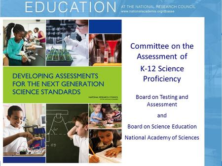 Committee on the Assessment of K-12 Science Proficiency Board on Testing and Assessment and Board on Science Education National Academy of Sciences.