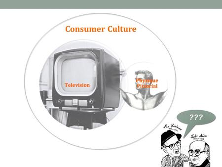 "Consumer Culture ???. David K. Johnson, ""Physique Pioneers: The Politics of 1960s Gay Consumer Culture"""