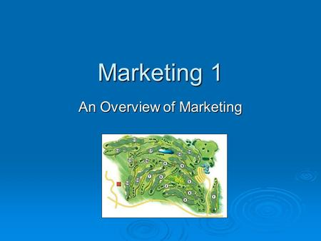 Marketing 1 An Overview of Marketing. WHAT IS…? MARKETING.