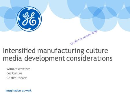 Intensified manufacturing culture media development considerations