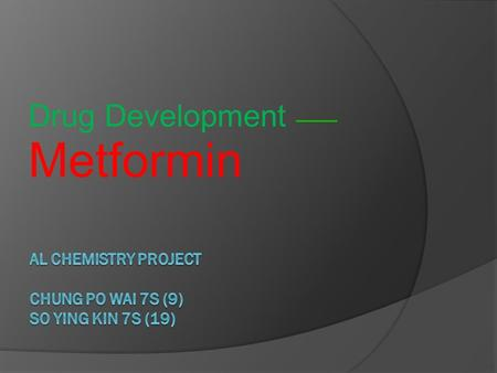 Drug Development —— Metformin. Diabetes type1 vs type2.