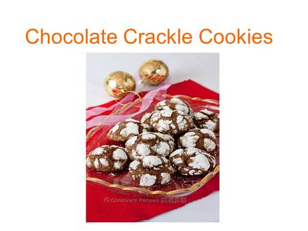 Chocolate Crackle Cookies. We're going to enjoy a very cold Christmas festive season as usual in a few more days. I've learned to create imagery pictures.