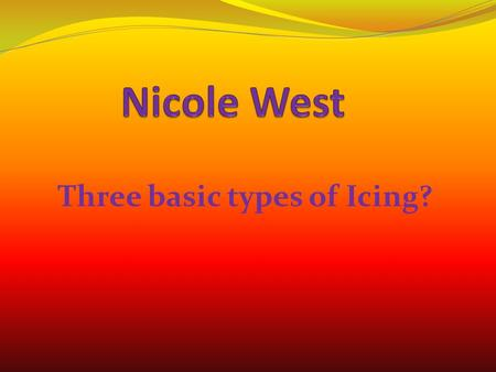 Three basic types of Icing?. The three types of icings are:  B Butter Cream  Fondant lat Icing.