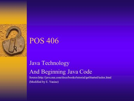 POS 406 Java Technology And Beginning Java Code