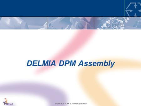 "DELMIA DPM Assembly This is the Master ""Presentation title"" page. Type the title of your presentation in the Presentation title"" field. Cette page est."