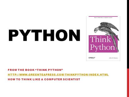 "PYTHON FROM THE BOOK ""THINK PYTHON""  HOW TO THINK LIKE A COMPUTER SCIENTIST."