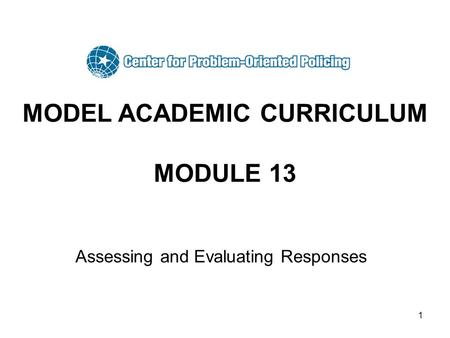 1 MODEL ACADEMIC CURRICULUM MODULE 13 Assessing and Evaluating Responses.