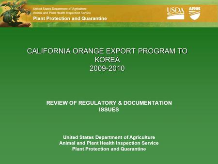 United States Department of Agriculture Animal and Plant Health Inspection Service Plant Protection and Quarantine United States Department of Agriculture.