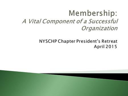  Established to: ◦ Increase recruitment of new members ◦ Maintain + retain current membership ◦ Provide guidance to chapter leadership ◦ Improve services.