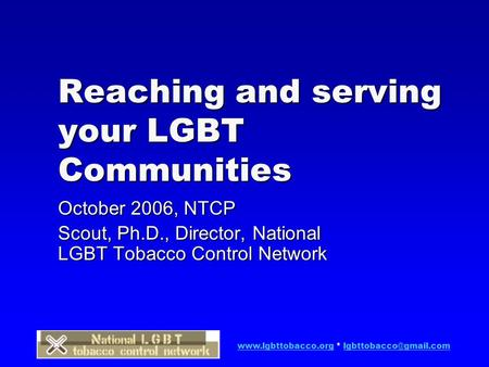 * Reaching and serving your LGBT Communities October 2006, NTCP Scout,