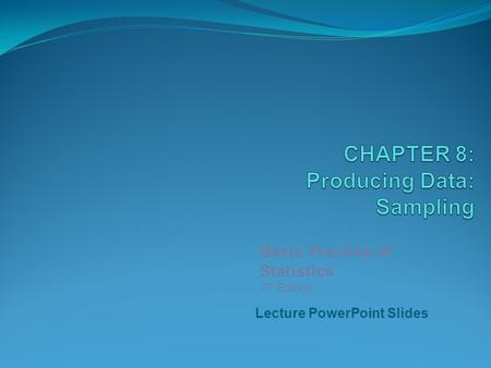 CHAPTER 8: Producing Data: Sampling