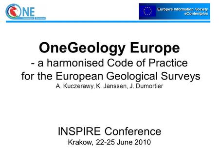 Europe's Information Society eContentplus Europe's Information Society eContentplus OneGeology Europe - a harmonised Code of Practice for the European.