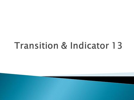 Indicator 1 – Graduation  Indicator 2 – Dropout Rates  Indicator 3 – Assessment  Indicator 4 – Suspension/Expulsion  Indicator 5 – School Age LRE.