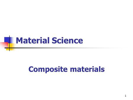 1 Material Science Composite materials. 2 Composite Materials A composite material consists of two independent and dissimilar materials In which one material.