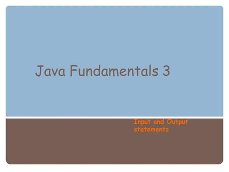 Java Fundamentals 3 Input and Output statements. Standard Output Window Using System.out, we can output multiple lines of text to the standard output.