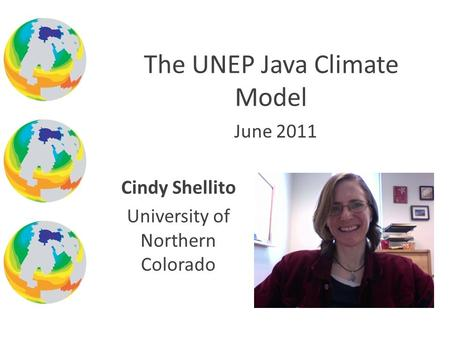 June 2011 The UNEP Java Climate Model Cindy Shellito University of Northern Colorado.