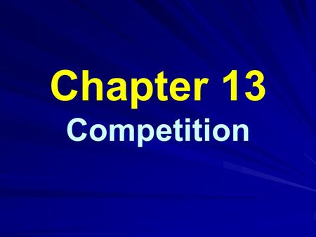 Chapter 13 Competition. Modes of Competition Interference vs. exploitation: –Direct aggressive interaction between individuals –Using up resource Intraspecific: