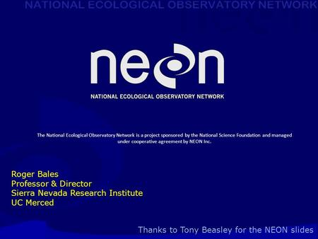 The National Ecological Observatory Network is a project sponsored by the National Science Foundation and managed under cooperative agreement by NEON Inc.