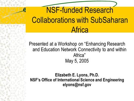 "NSF-funded Research Collaborations with SubSaharan Africa Presented at a Workshop on ""Enhancing Research and Education Network Connectivity to and within."