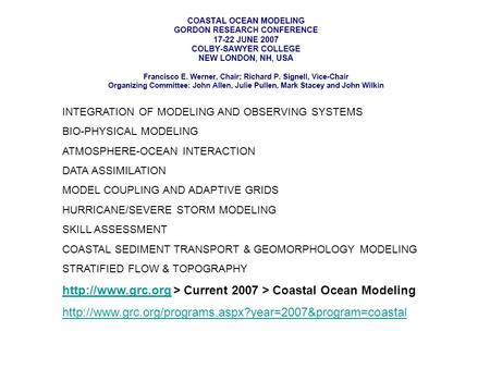 INTEGRATION OF MODELING AND OBSERVING SYSTEMS BIO-PHYSICAL MODELING ATMOSPHERE-OCEAN INTERACTION DATA ASSIMILATION MODEL COUPLING AND ADAPTIVE GRIDS HURRICANE/SEVERE.