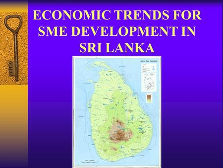 ECONOMIC TRENDS FOR SME DEVELOPMENT IN SRI LANKA.