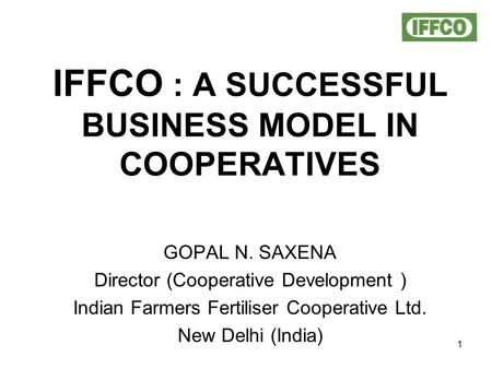 IFFCO : A SUCCESSFUL BUSINESS MODEL IN COOPERATIVES