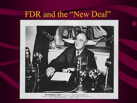 "FDR and the ""New Deal"". FDR THE MAN 32 nd President of the United States A new hope Offered the people of America a ""New Deal"" Set up a ""brain trust"""
