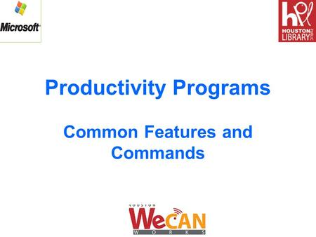Productivity Programs Common Features and Commands.